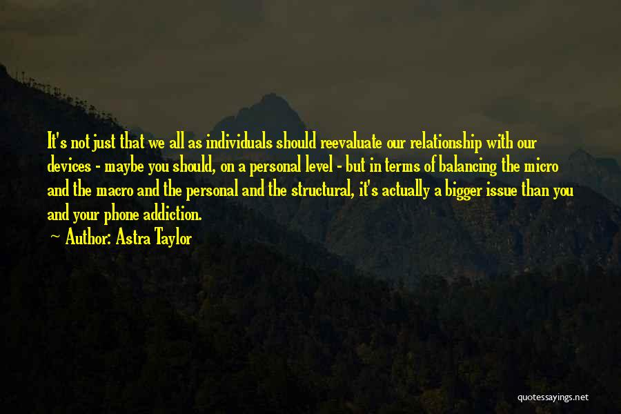 Reevaluate Relationship Quotes By Astra Taylor