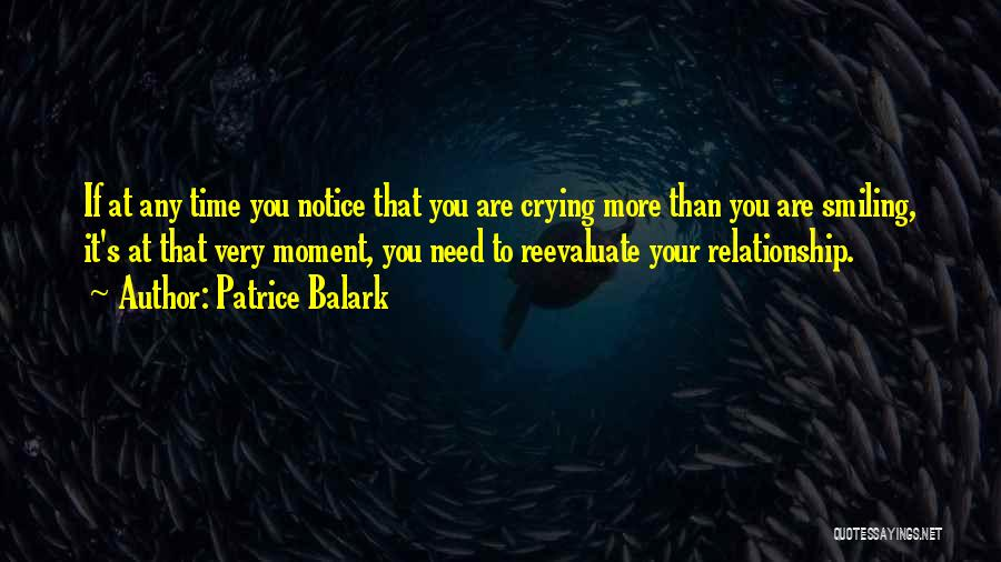 Reevaluate Relationship Quotes By Patrice Balark
