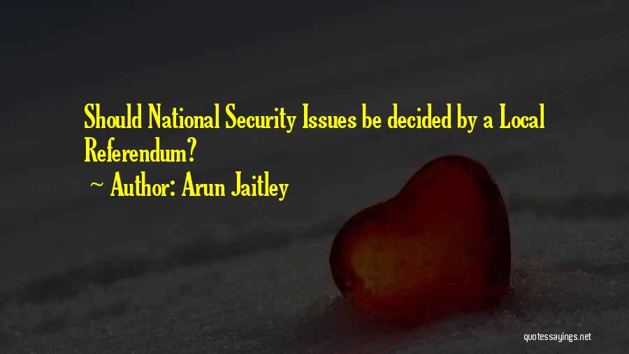 Referendums Quotes By Arun Jaitley