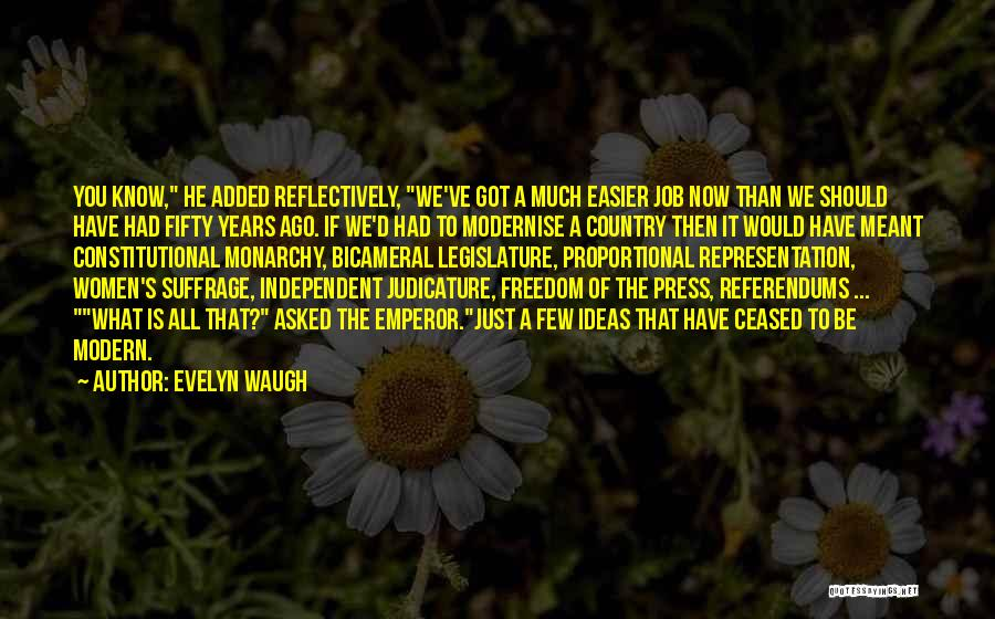 Referendums Quotes By Evelyn Waugh