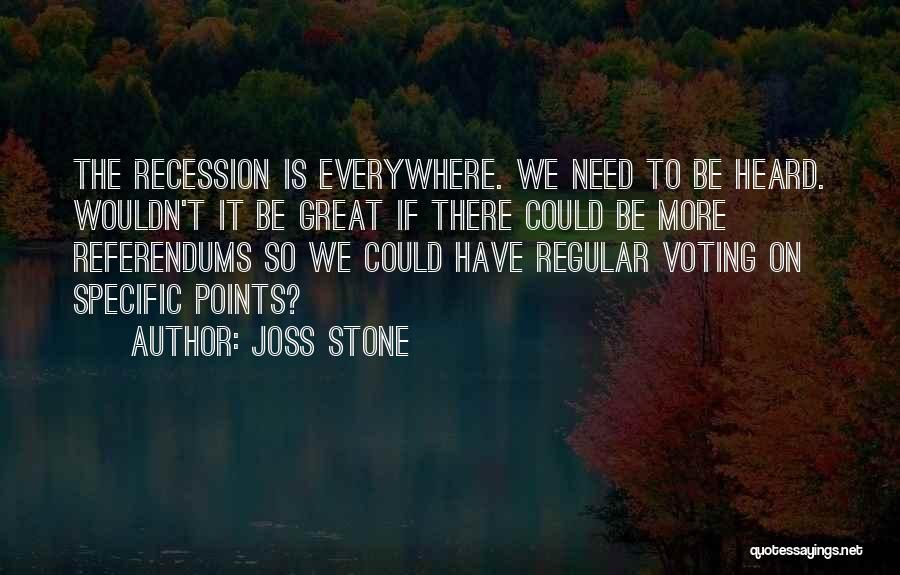 Referendums Quotes By Joss Stone