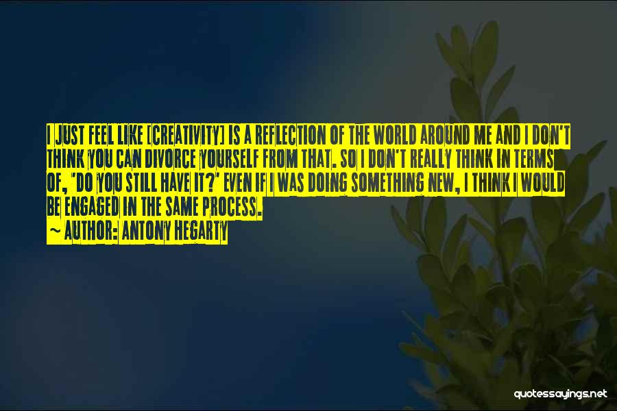 Reflection Of Yourself Quotes By Antony Hegarty