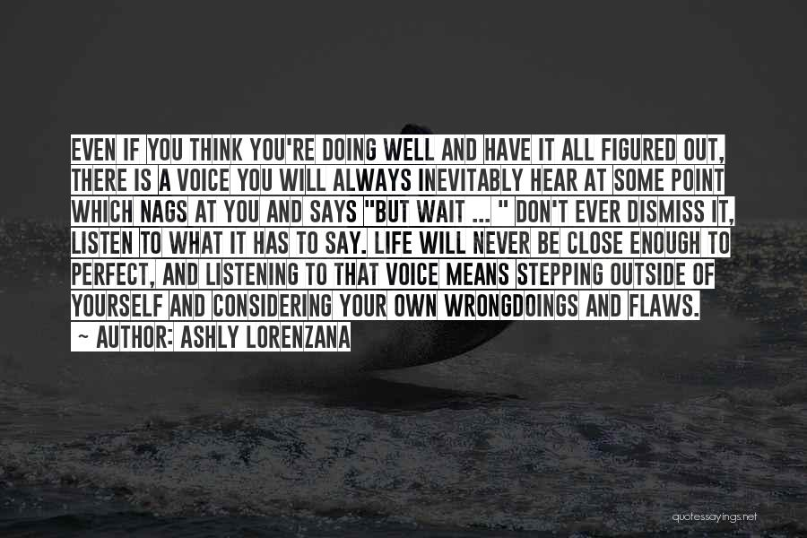 Reflection Of Yourself Quotes By Ashly Lorenzana