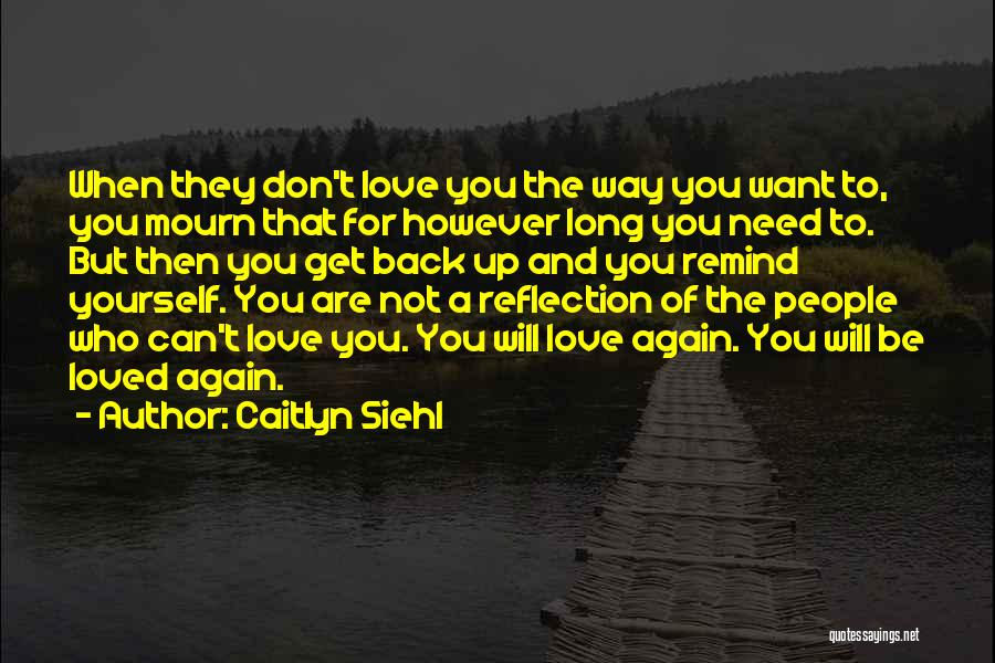 Reflection Of Yourself Quotes By Caitlyn Siehl