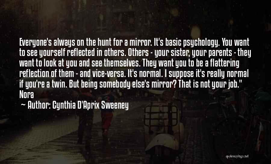 Reflection Of Yourself Quotes By Cynthia D'Aprix Sweeney