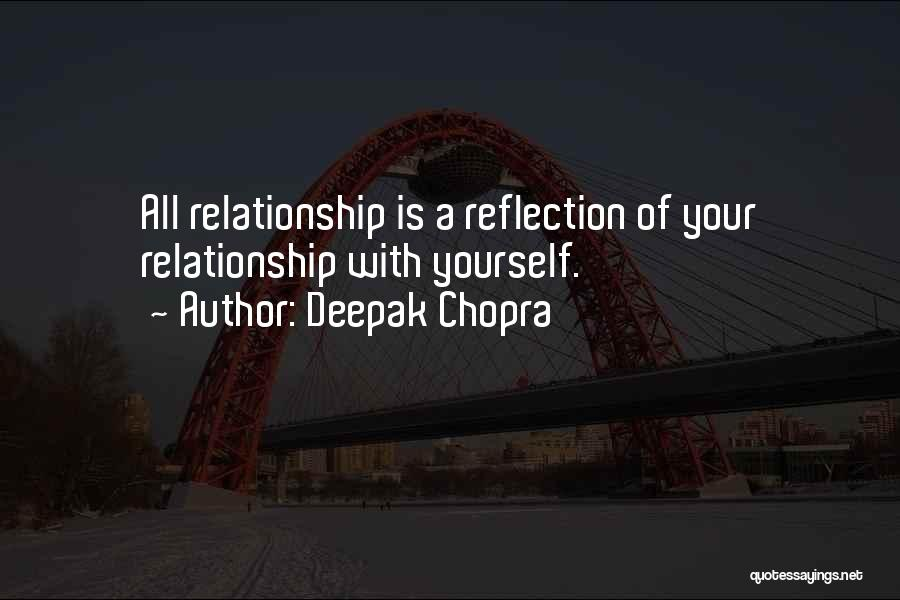 Reflection Of Yourself Quotes By Deepak Chopra