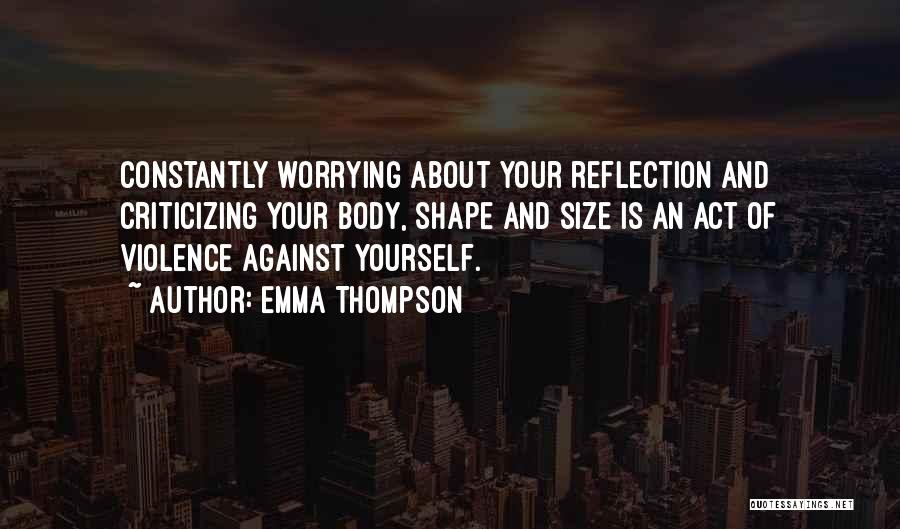 Reflection Of Yourself Quotes By Emma Thompson