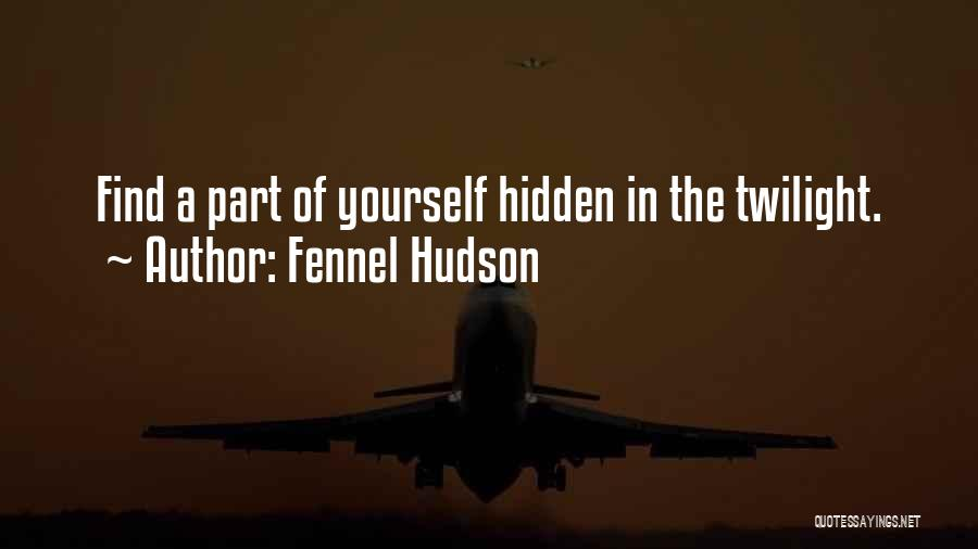 Reflection Of Yourself Quotes By Fennel Hudson