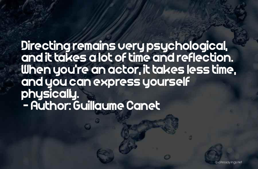 Reflection Of Yourself Quotes By Guillaume Canet