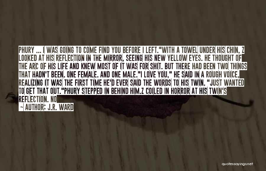 Reflection Of Yourself Quotes By J.R. Ward
