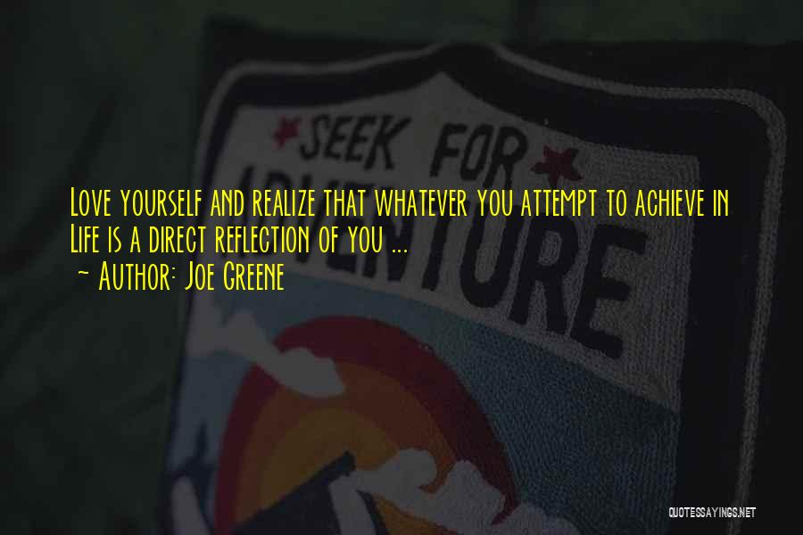 Reflection Of Yourself Quotes By Joe Greene