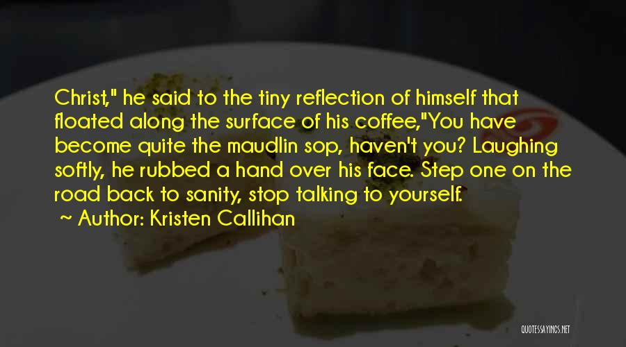 Reflection Of Yourself Quotes By Kristen Callihan