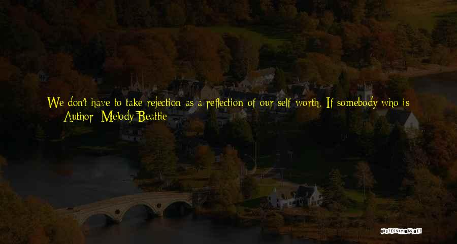 Reflection Of Yourself Quotes By Melody Beattie
