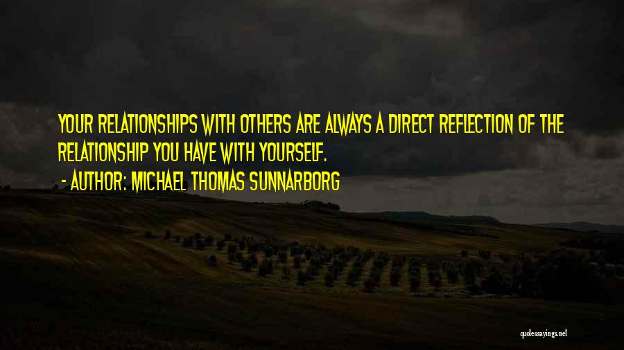 Reflection Of Yourself Quotes By Michael Thomas Sunnarborg