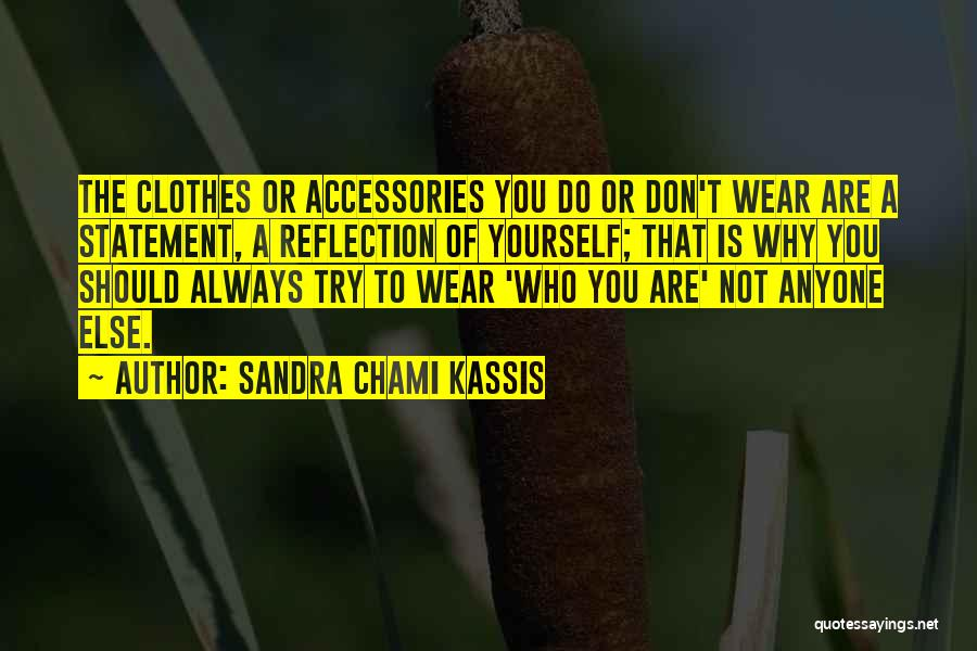 Reflection Of Yourself Quotes By Sandra Chami Kassis