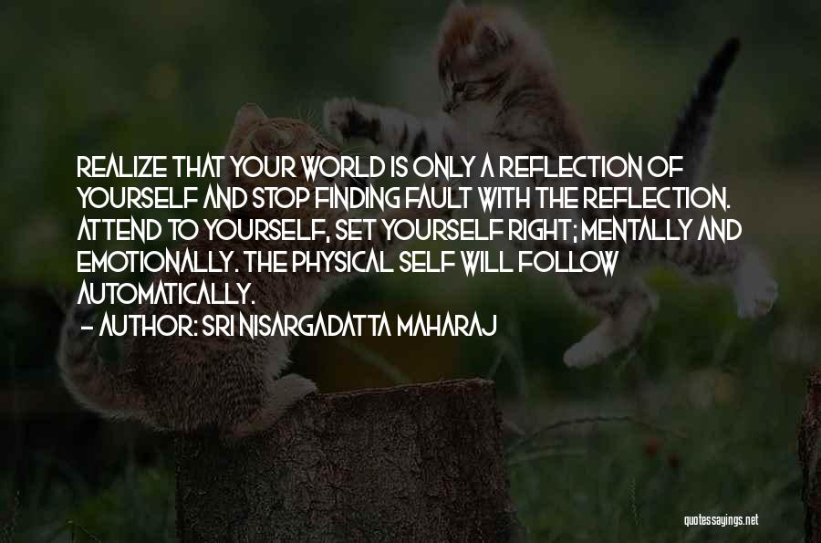 Reflection Of Yourself Quotes By Sri Nisargadatta Maharaj