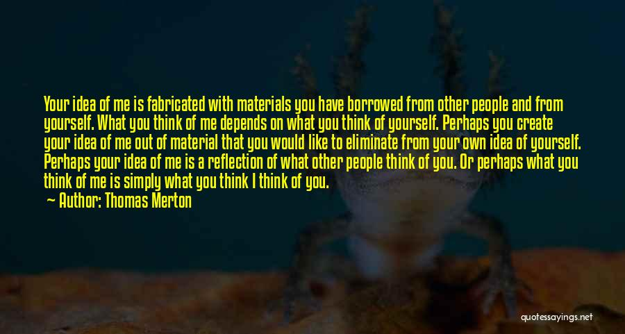 Reflection Of Yourself Quotes By Thomas Merton