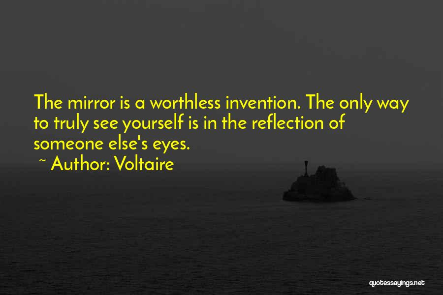 Reflection Of Yourself Quotes By Voltaire