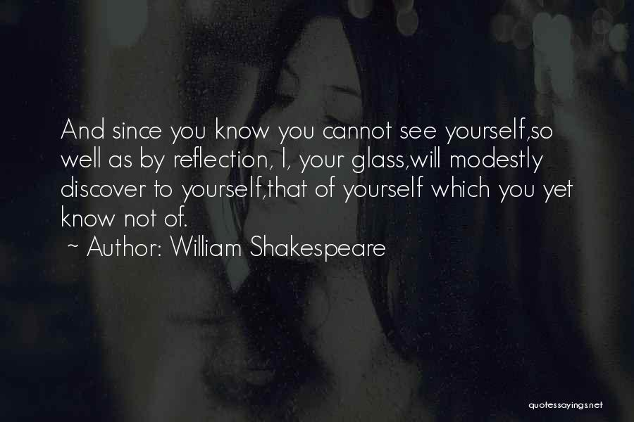 Reflection Of Yourself Quotes By William Shakespeare