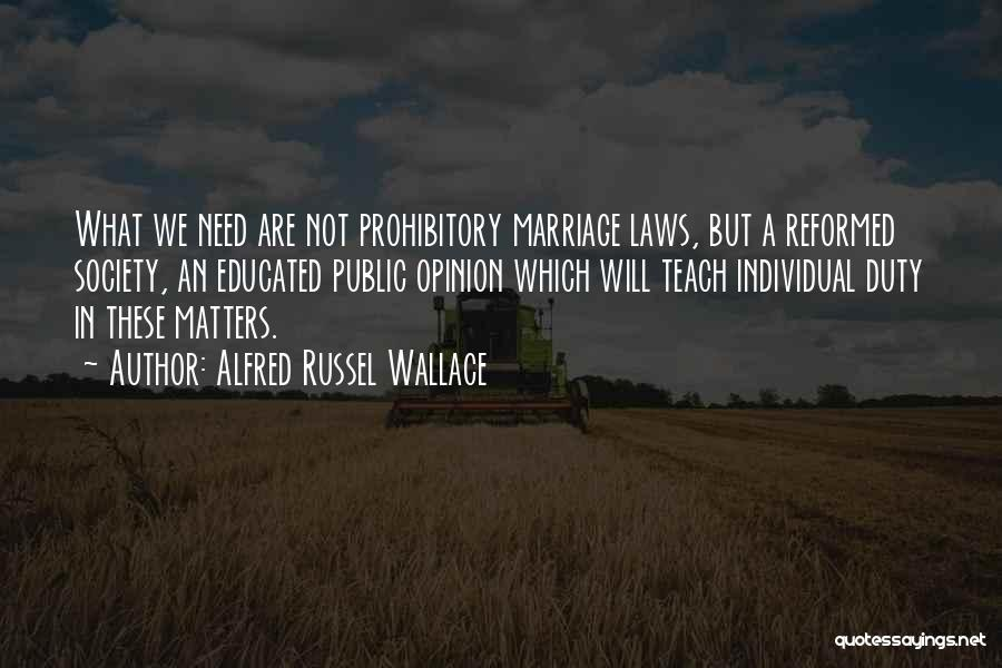Reformed Quotes By Alfred Russel Wallace