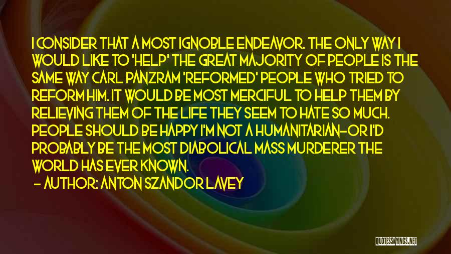 Reformed Quotes By Anton Szandor LaVey