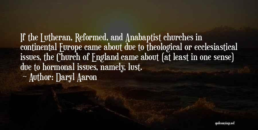 Reformed Quotes By Daryl Aaron