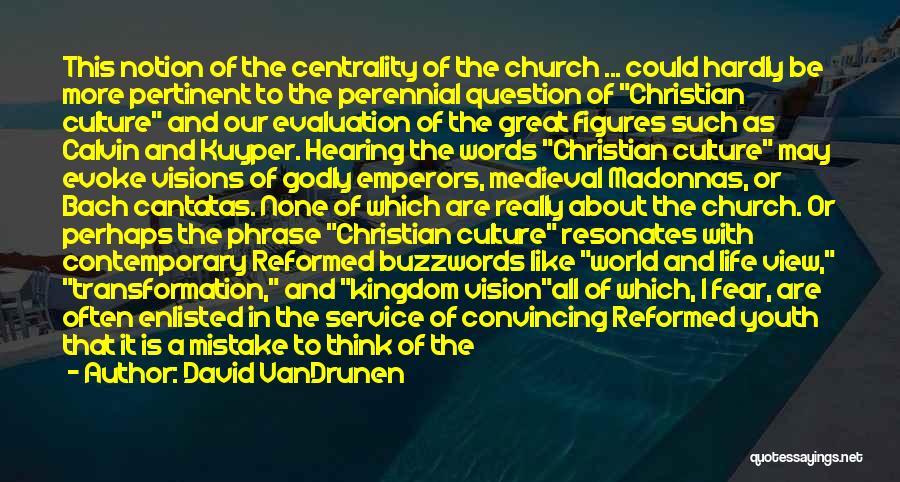 Reformed Quotes By David VanDrunen