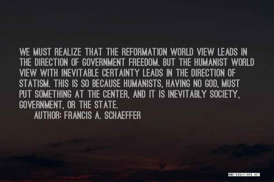Reformed Quotes By Francis A. Schaeffer