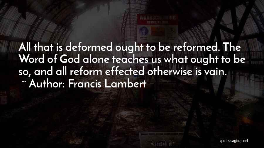 Reformed Quotes By Francis Lambert