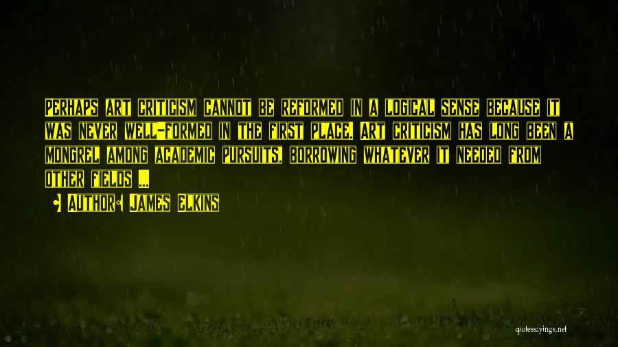 Reformed Quotes By James Elkins