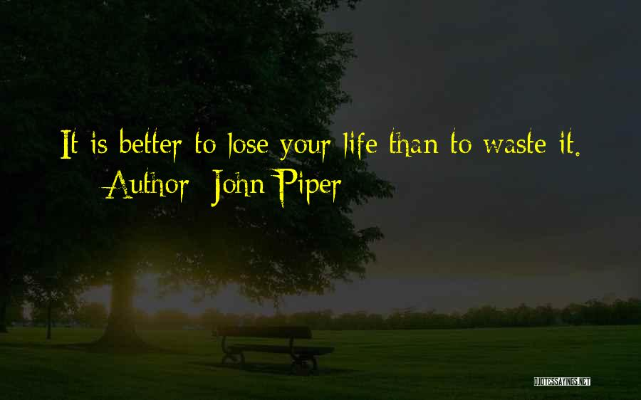 Reformed Quotes By John Piper
