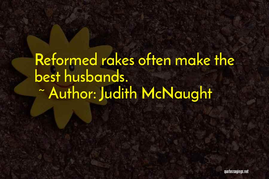 Reformed Quotes By Judith McNaught