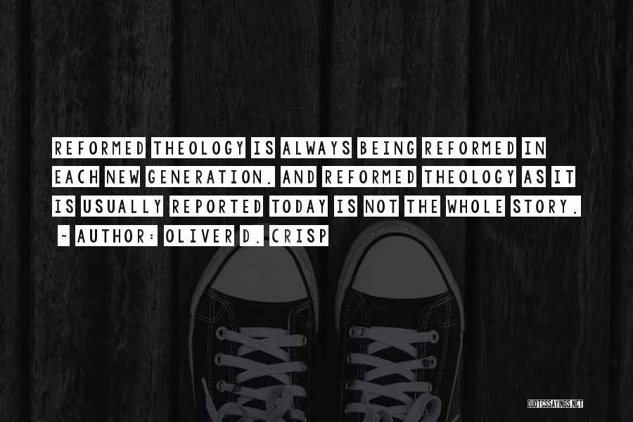 Reformed Quotes By Oliver D. Crisp