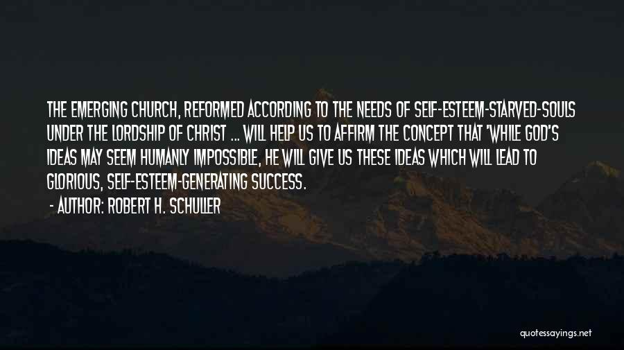 Reformed Quotes By Robert H. Schuller
