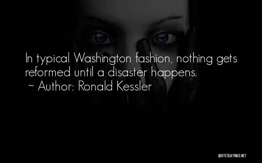 Reformed Quotes By Ronald Kessler
