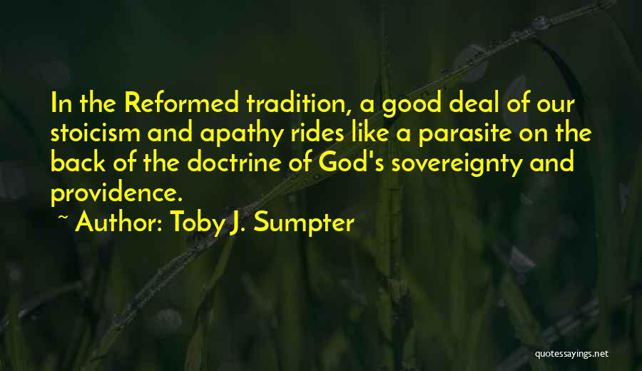 Reformed Quotes By Toby J. Sumpter