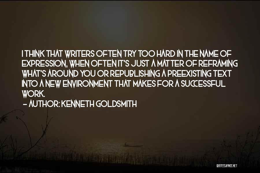 Reframing Quotes By Kenneth Goldsmith