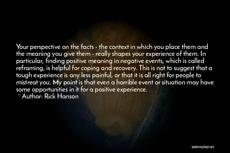 Reframing Quotes By Rick Hanson