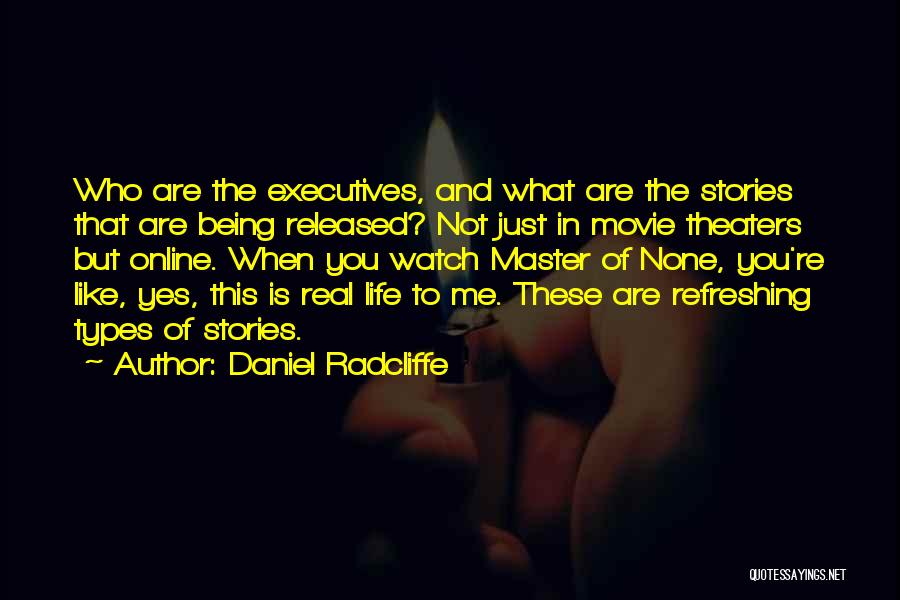 Refreshing My Life Quotes By Daniel Radcliffe