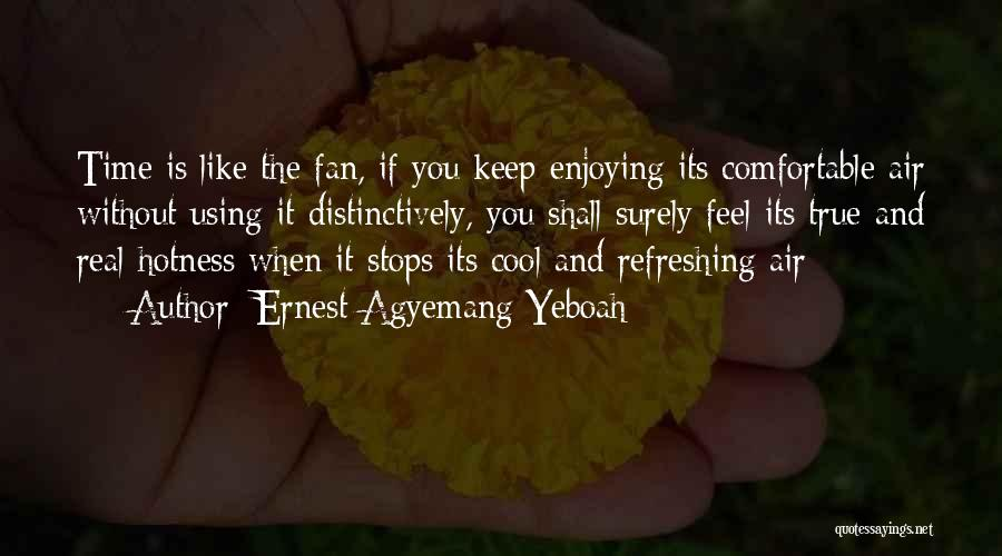 Refreshing My Life Quotes By Ernest Agyemang Yeboah