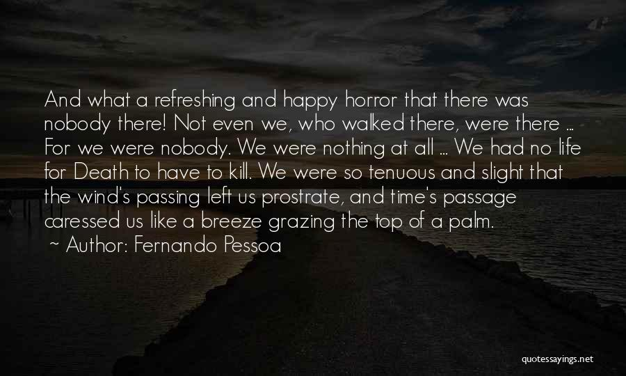 Refreshing My Life Quotes By Fernando Pessoa