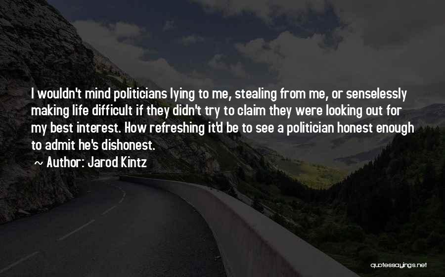 Refreshing My Life Quotes By Jarod Kintz