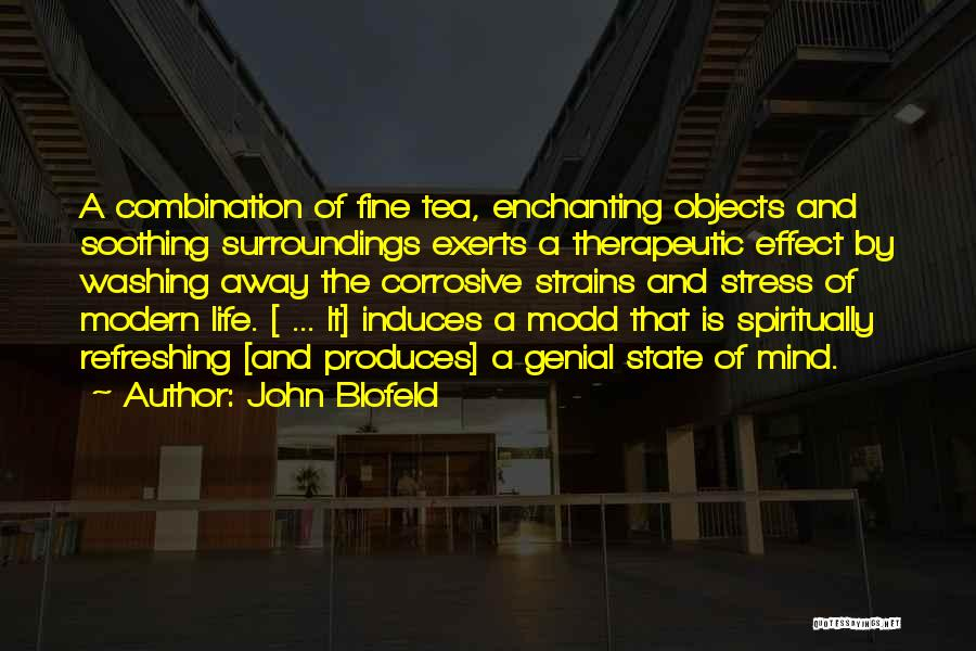 Refreshing My Life Quotes By John Blofeld