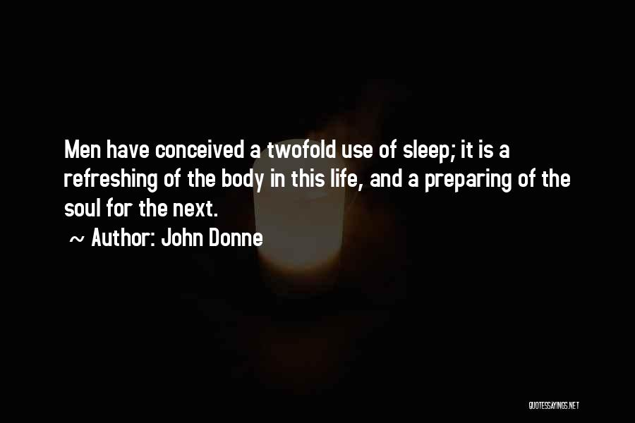 Refreshing My Life Quotes By John Donne