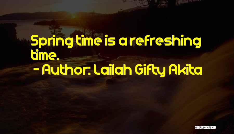 Refreshing My Life Quotes By Lailah Gifty Akita