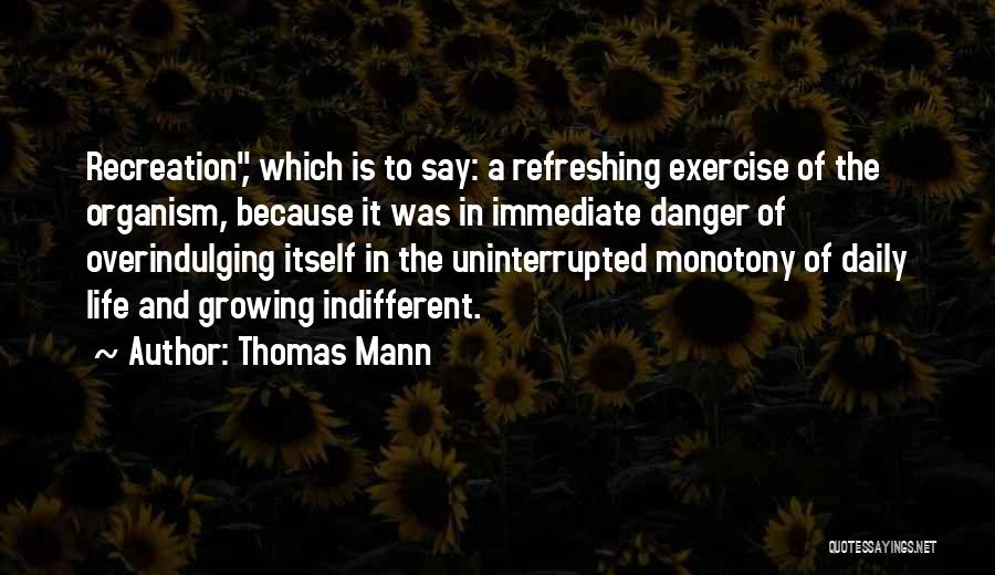 Refreshing My Life Quotes By Thomas Mann