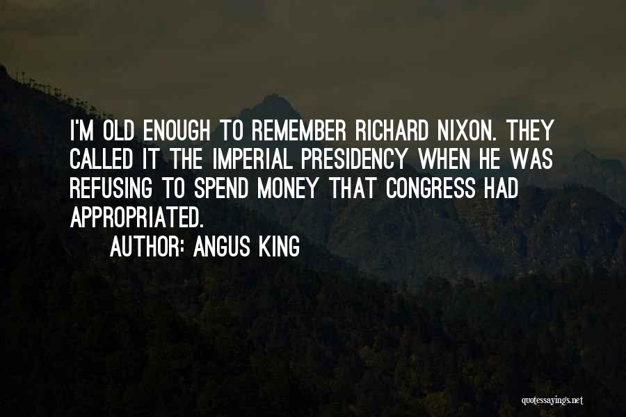 Refusing Someone Quotes By Angus King
