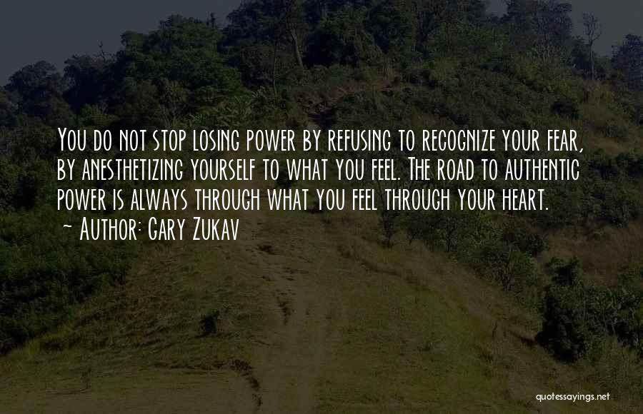 Refusing Someone Quotes By Gary Zukav