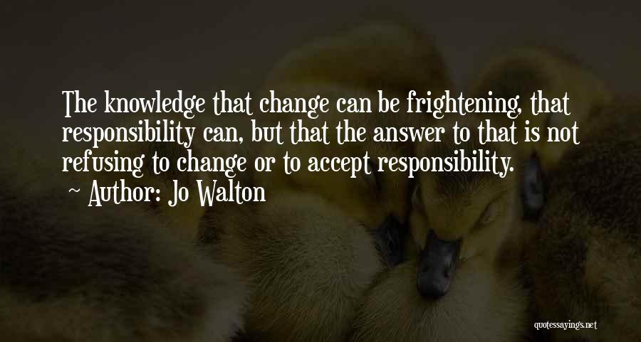 Refusing Someone Quotes By Jo Walton