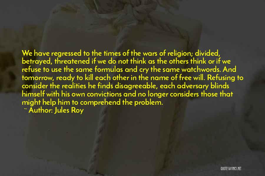 Refusing Someone Quotes By Jules Roy